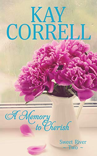 (A Memory to Cherish (Sweet River Book 2))