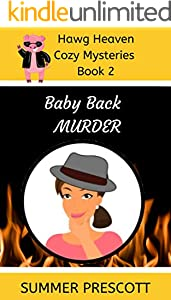 Baby Back Murder (Hawg Heaven Cozy Culinary Mysteries Book 2)