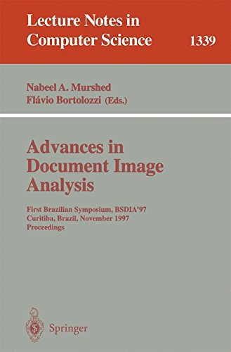 Advances in Document Image Analysis: First Brazilian Symposium, BSDIA'97, Curitiba, Brazil, November 2-5, 1997, Proceedings (Lecture Notes in Computer Science) by Brand: Springer