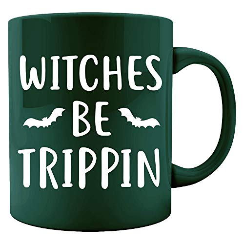 Witches be trippin dance night on halloween for witches - Colored Mug]()