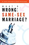 What's Wrong with Same-Sex Marriage?, D. James Kennedy and Jerry Newcombe, 1581346638