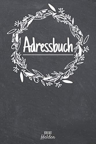 Adressbuch: Telefonbuch und Adressbuch für Ihre Kontakte - A-Z Register Kontaktbuch - Organisieren Sie Adressen in diesem Adresslisten-Buch (German Edition)