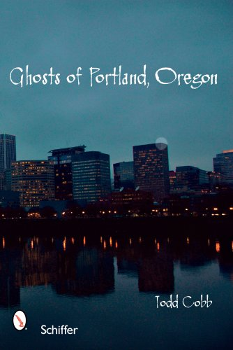 Read Online Ghosts of Portland, Oregon pdf
