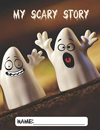 My Scary Story: A Blank Story Writing Book For -