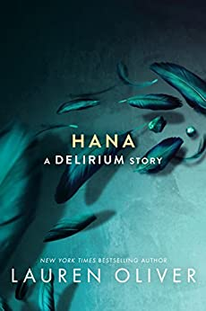 Hana (Delirium Series Book 1) by [Oliver, Lauren]