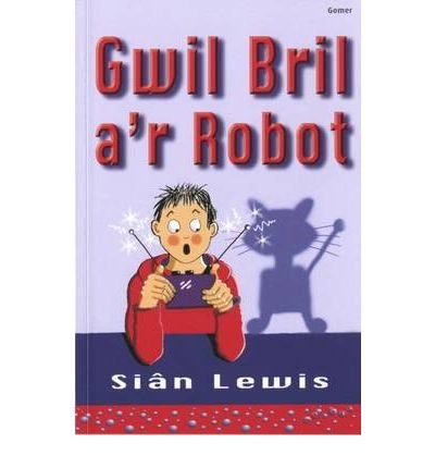 Download Gwil Bril A'r Robot (Cyfres Swigod) (Paperback)(Welsh) - Common ebook