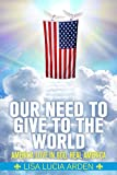 Our Need to Give to the World: America Love in God, Heal America