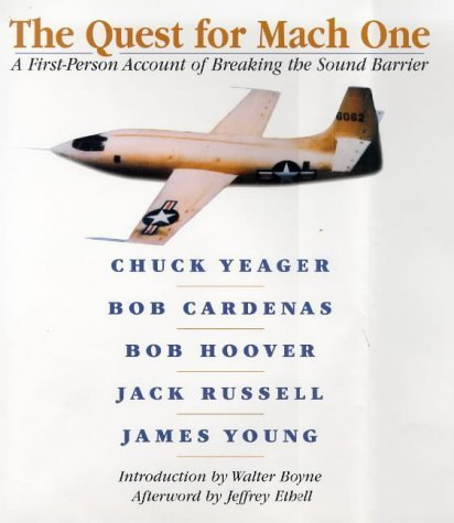 The Quest for Mach One: A First-Person Account of Breaking the Sound Barrier by Chuck Yeager (1997-10-01)