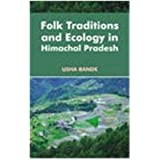 Folk Traditions and Ecology in Himachal Pradesh