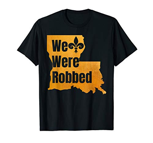We were Robbed T-Shirt Nola New Orleans Football Lover Gifts
