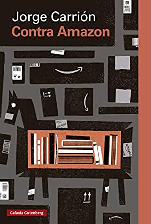 Contra amazon (Rústica Ensayo) eBook: Jorge Carrión: Amazon.es ...