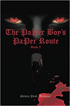 The Paper Boy's Paper Route: Book I