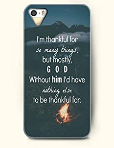 iPhone 5 5S Case OOFIT Phone Hard Case ** NEW ** Case with Design I'M Thankful For So Many Things,But Mostly ,God Without Him I'D Have Nothing Else To Be Thankful For.- Pious Monologue - Case for Apple iPhone 5/5s by icecream design