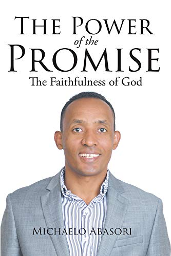 """Powerful and Inspiring""— 5 star reviewThe Power of the Promise: The Faithfulness of God by Michaelo Abasori"