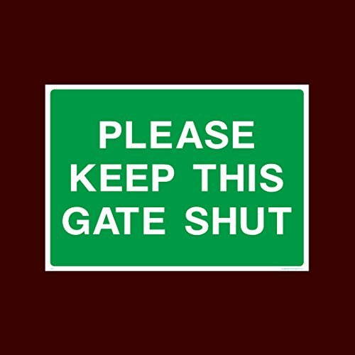 Please keep this gate shut Plastic Sign - Warning, Farm, ...