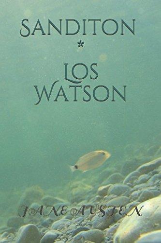 Sanditon * Los Watson Tapa blanda – 17 ene 2013 Jane Austen Andrés C. M. Riveira Independently published 1521264104