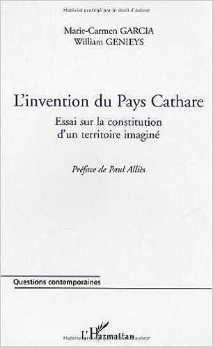 Livre gratuits L'invention du Pays Cathare : Essai sur la constitution d'un territoire imaginé pdf epub
