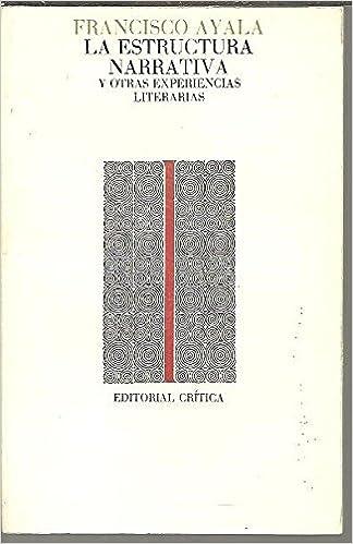 La Estructura Narrativa Y Otras Experiencias Literarias