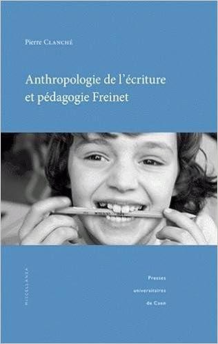 Lire en ligne Anthropologie de l'écriture et pédagogie Freinet epub, pdf