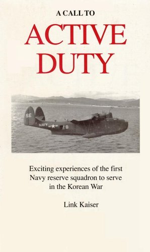 A Call to Active Duty: Exciting Experiences of the First Navy Reserve Squadron to Serve in the Korean War