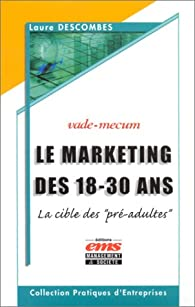 Le Marketing des 18-30 ans : La Cible des 'pré-adultes' par Descombes