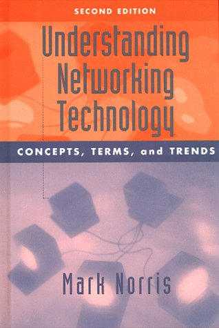 Understanding Networking Technology: Concepts, Terms, and Trends (Artech House Telecommunications Library)