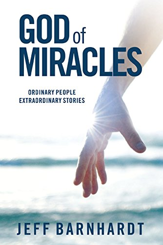 God of Miracles: Ordinary People Extraordinary -