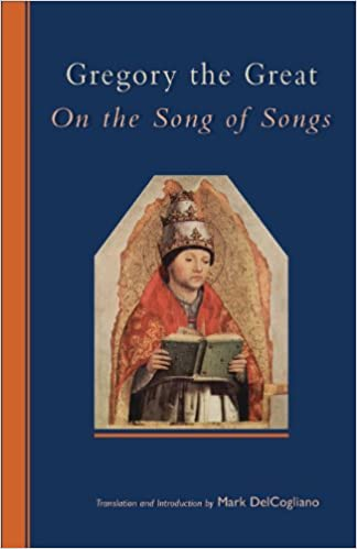 Gregory the Great: On the Song of Songs (Cistercian Studies)