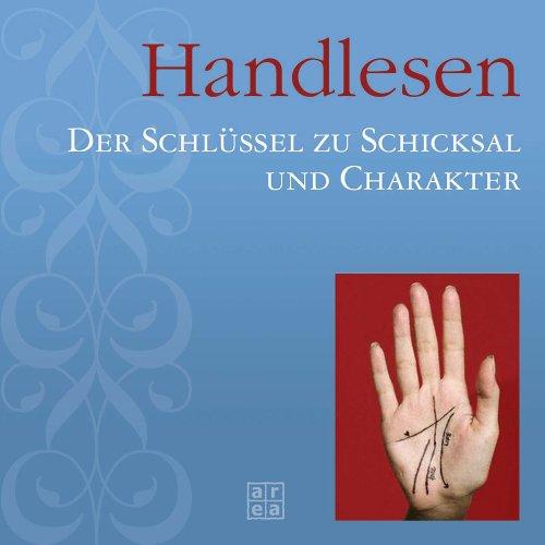 Handlesen. Der Schlüssel zu Schicksal und Charakter Gebundenes Buch – 1. April 2006 Birgit Althaus 3899962249 Tarot Lebensdeutung