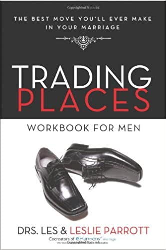 Trading Places Workbook For Men The Best Move Youll Ever Make In Your Marriage Les Parrott Leslie 9780310284789 Amazon Books