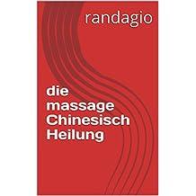 die massage Chinesisch Heilung (French Edition)