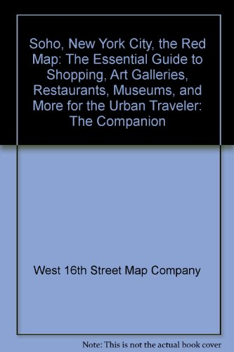 Soho, New York City, the Red Map: The Essential Guide to Shopping, Art Galleries, Restaurants, Museums, and More for the Urban Traveler: The - Of Soho Stores Map