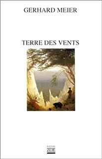 Terre des vents, Meier, Gerhard