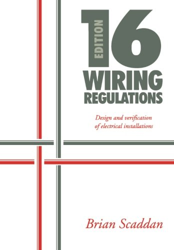 - 16th Edition IEE Wiring Regulations: Design and Verification of Electrical Installations