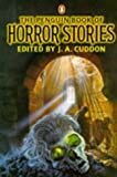The Penguin Book of Horror Stories, J. A. Cuddon, 014006799X