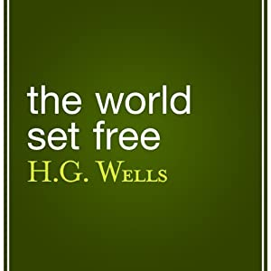 The World Set Free Audiobook