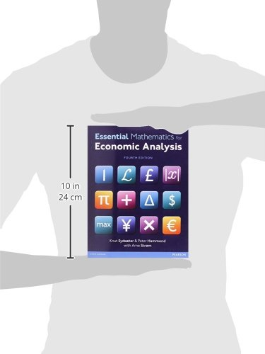 Essential mathematics for economic analysis amazon prof knut essential mathematics for economic analysis amazon prof knut sydsaeter prof peter hammond prof arne strom 8601300177540 books fandeluxe Images