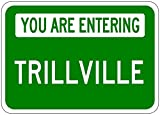 You Are Entering TRILLVILLE - Customized