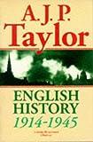 English History, 1914-1945, A. J. P. Taylor, 019285268X