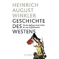 Geschichte des Westens: Von den Anfängen in der Antike bis zum 20. Jahrhundert