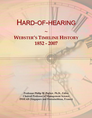 Hard-of-hearing: Webster's Timeline History, 1852 - 2007