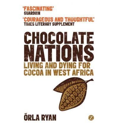 [Chocolate Nations: Living and Dying for Cocoa in West Africa] (By: Orla Ryan) [published: April, 2012] pdf epub