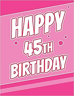 Happy 45th Birthday Discreet Internet Website Password Journal Or Organizer Gifts For 45 Year Old Women Men Sister Brother Husband