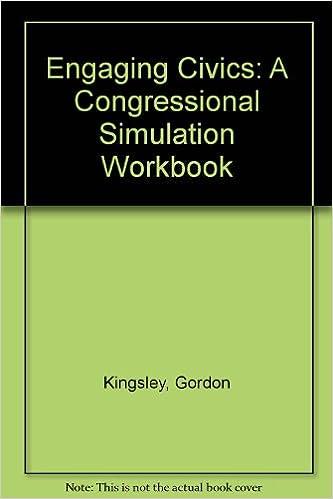 engaging civics a congressional simulation workbook kingsley