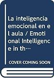 img - for La inteligencia emocional en el aula / Emotional Intelligence in the Classroom (Spanish Edition) book / textbook / text book