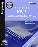 img - for MCSE Guide to TCP/IP on Microsoft Windows NT 4.0 by Richard Burke (1999-09-10) book / textbook / text book