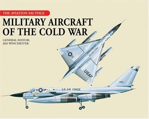 Download Military Aircraft of the Cold War (The Aviation Factfile) PDF