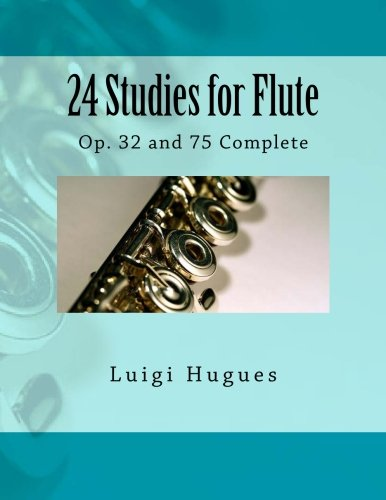 24 Studies for Flute: Op. 32 and 75 Complete