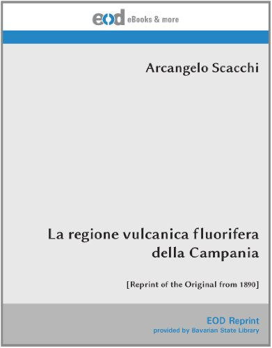 (La regione vulcanica fluorifera della Campania: [Reprint of the Original from 1890] (Italian Edition))