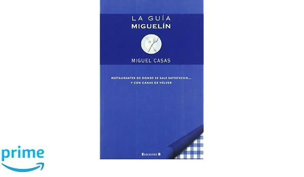 La guía Miguelín: Restaurantes de donde se sale satisfecho y con ...